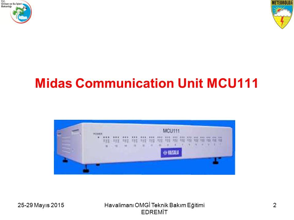 25-29 Mayıs 2015Havalimanı OMGİ Teknik Bakım Eğitimi EDREMİT 2 Midas Communication Unit MCU111