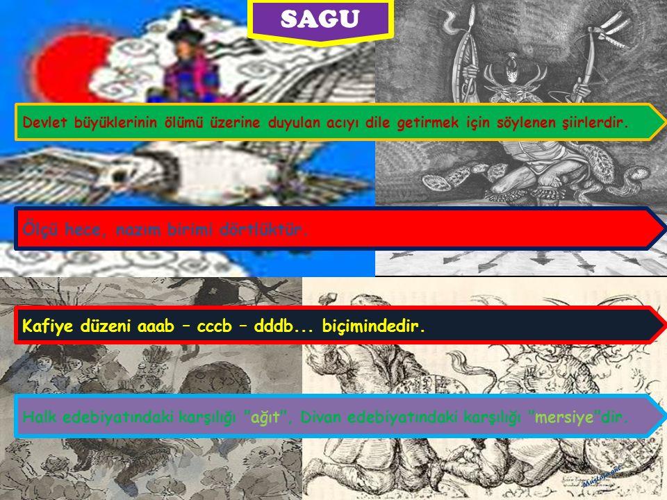Devlet büyüklerinin ölümü üzerine duyulan acıyı dile getirmek için söylenen şiirlerdir. Kafiye düzeni aaab – cccb – dddb... biçimindedir. Halk edebiya