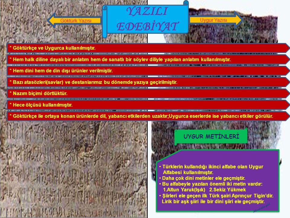 YAZILI EDEBİYAT * Göktürkçe ve Uygurca kullanılmıştır. * Hem halk diline dayalı bir anlatım hem de sanatlı bir söylev diliyle yapılan anlatım kullanıl