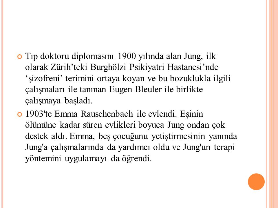 Tıp doktoru diplomasını 1900 yılında alan Jung, ilk olarak Zürih'teki Burghölzi Psikiyatri Hastanesi'nde 'şizofreni' terimini ortaya koyan ve bu bozuk