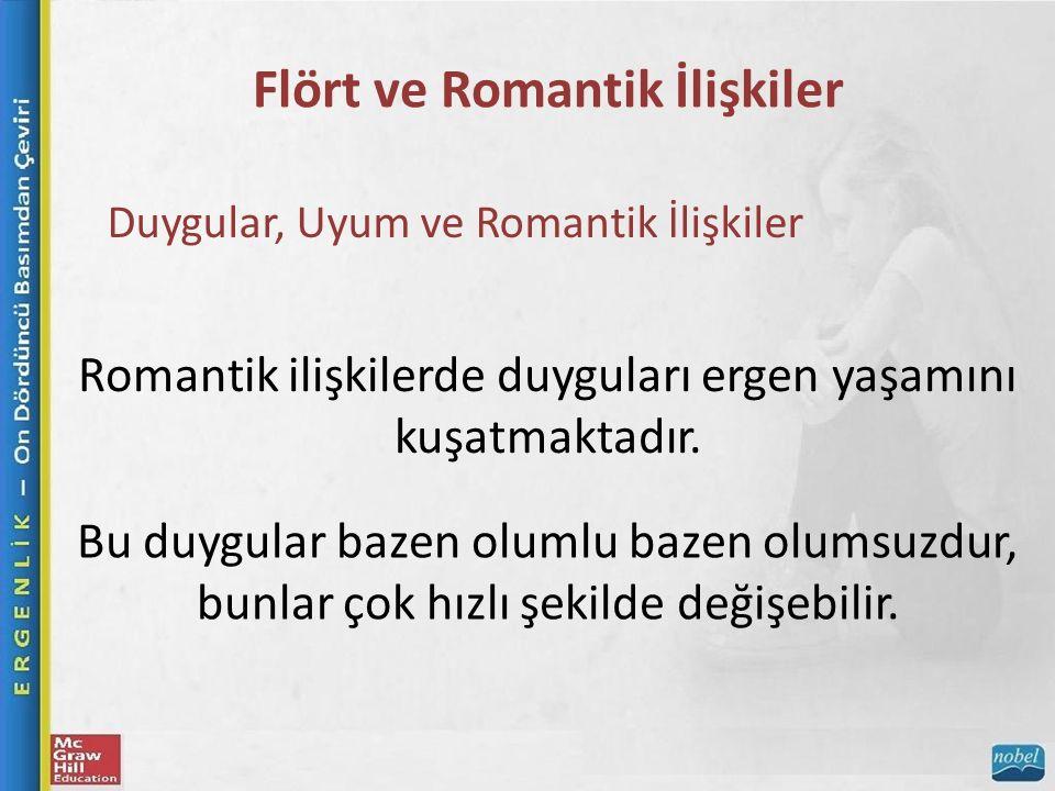 Flört ve Romantik İlişkiler Duygular, Uyum ve Romantik İlişkiler Romantik ilişkilerde duyguları ergen yaşamını kuşatmaktadır.