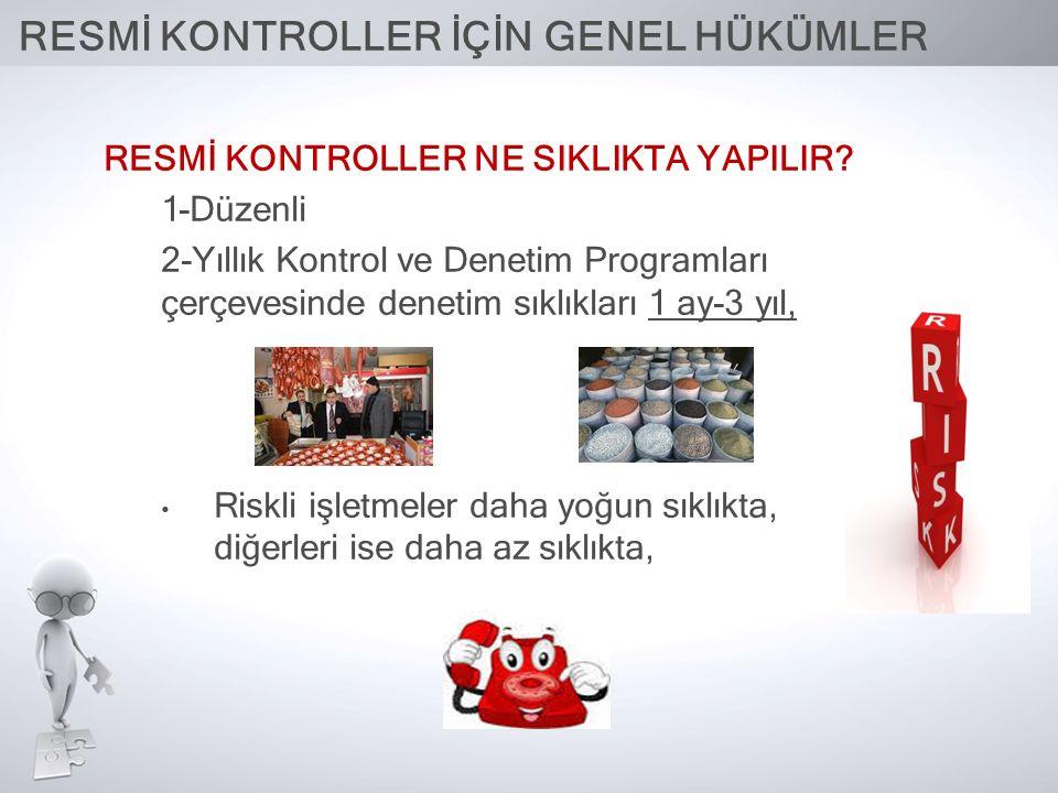 RESMİ KONTROLLER HABERLİ Mİ YAPILIR.