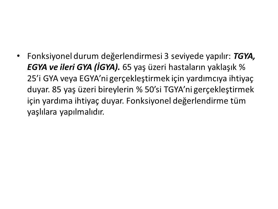 Fonksiyonel durum değerlendirmesi 3 seviyede yapılır: TGYA, EGYA ve ileri GYA (İGYA).
