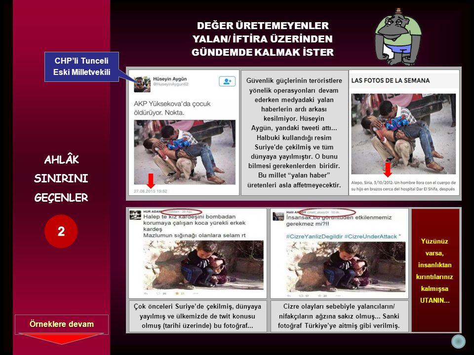 AHLÂK SINIRINI GEÇENLER DEĞER ÜRETEMEYENLER YALAN/ İFTİRA ÜZERİNDEN GÜNDEMDE KALMAK İSTER Güvenlik güçlerinin teröristlere yönelik operasyonları devam ederken medyadaki yalan haberlerin ardı arkası kesilmiyor.