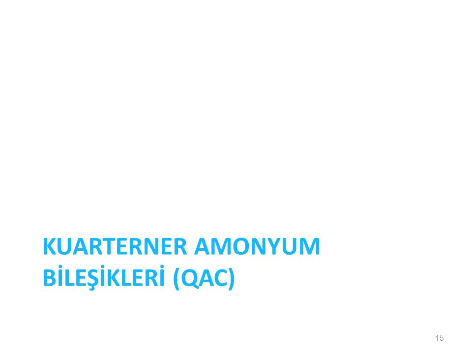 KUARTERNER AMONYUM BİLEŞİKLERİ (QAC) 15