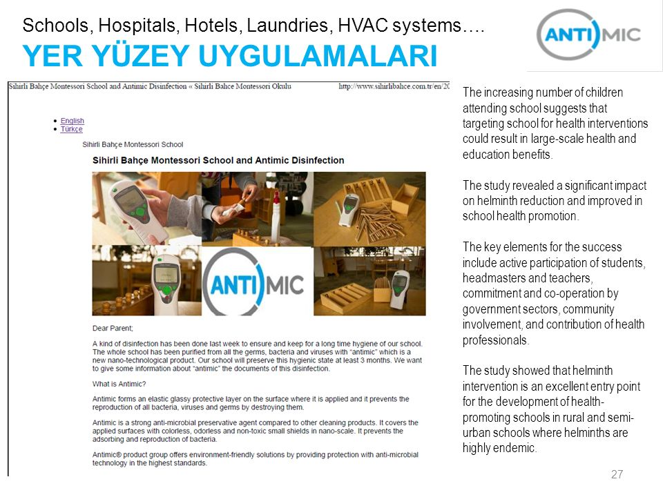 27 YER YÜZEY UYGULAMALARI Schools, Hospitals, Hotels, Laundries, HVAC systems…. The increasing number of children attending school suggests that targe
