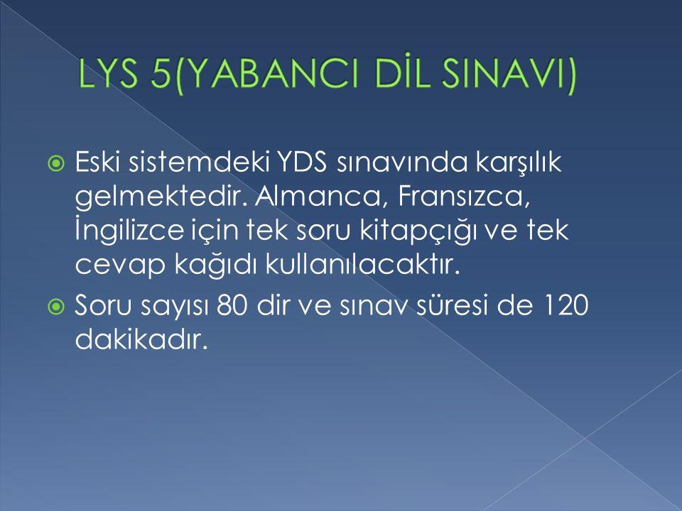  Eski sistemdeki YDS sınavında karşılık gelmektedir.