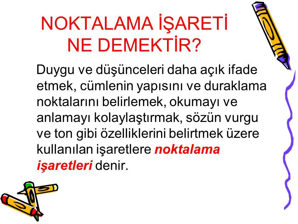 NOKTALAMA İŞARETLERİ NOKTALAMA İŞARETLERİ www.ogretmen.info