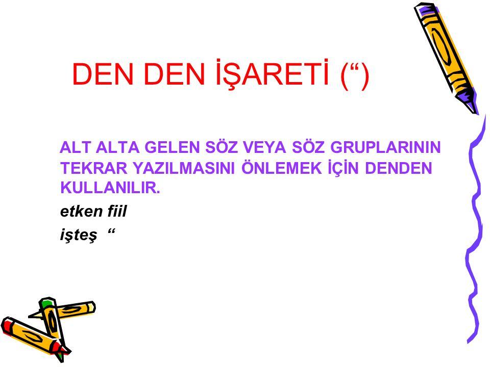 TEK TIRNAK İŞARETİ (') a.