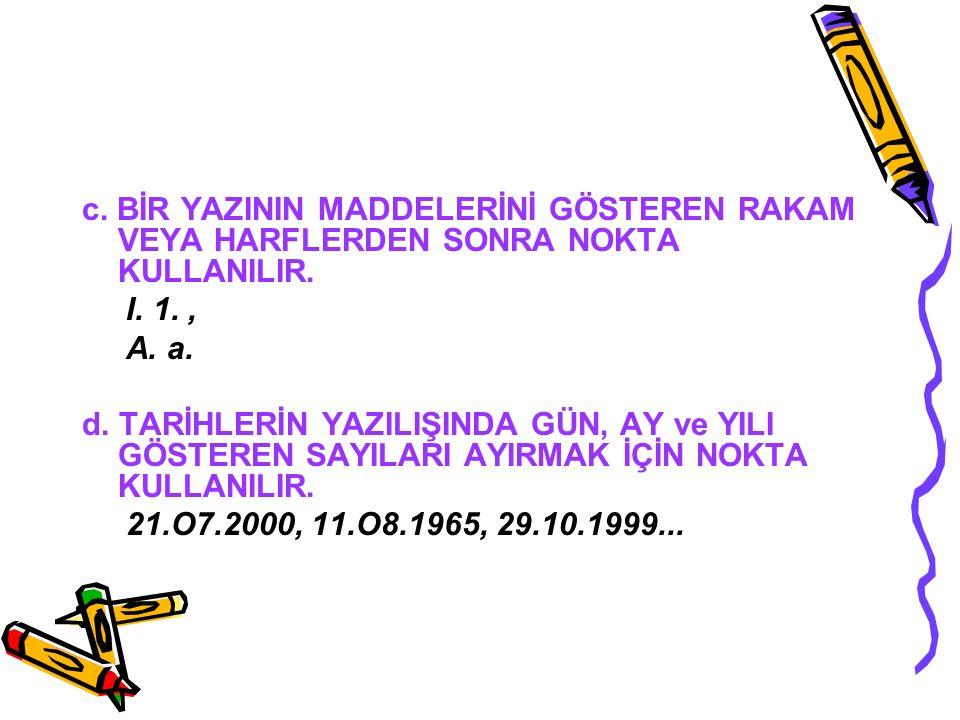 NOKTA (.) a. CÜMLENİN SONUNDA NOKTA KULLANILIR. Atatürk, en büyük komutandır.