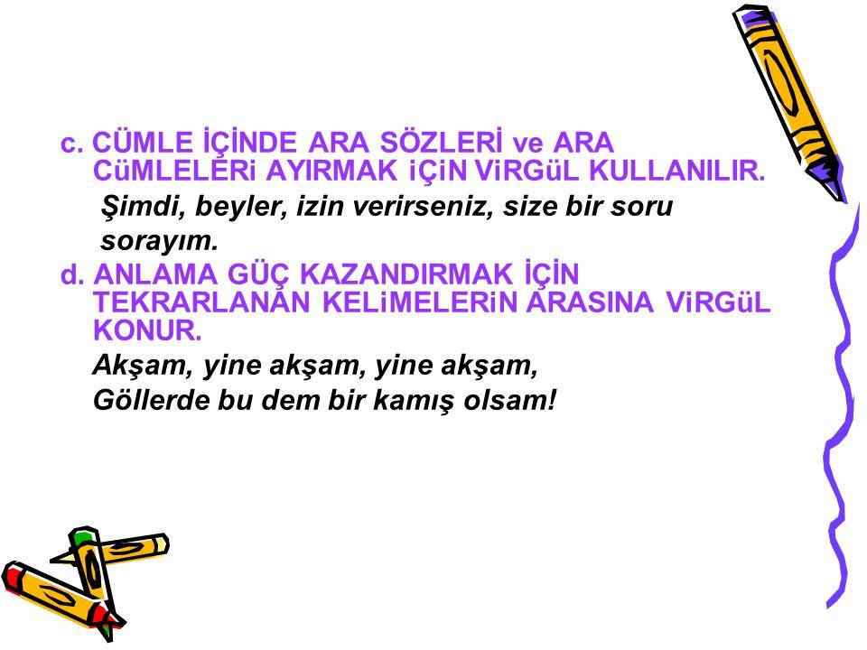 V İRGÜL (,) a.