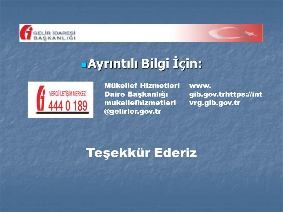 Ayrıntılı Bilgi İçin: Ayrıntılı Bilgi İçin: Mükellef Hizmetleri Daire Başkanlığı mukellefhizmetleri @gelirler.gov.tr www. gib.gov.trhttps://int vrg.gi