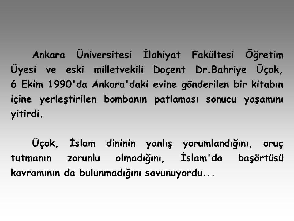 Ankara Üniversitesi İlahiyat Fakültesi Öğretim Üyesi ve eski milletvekili Doçent Dr.Bahriye Üçok, 6 Ekim 1990'da Ankara'daki evine gönderilen bir kita