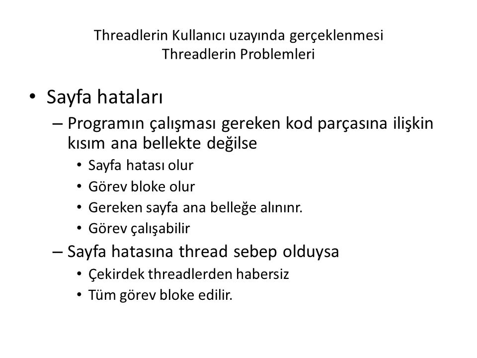 Threadlerin Kullanıcı uzayında gerçeklenmesi Threadlerin Problemleri Sayfa hataları – Programın çalışması gereken kod parçasına ilişkin kısım ana bell