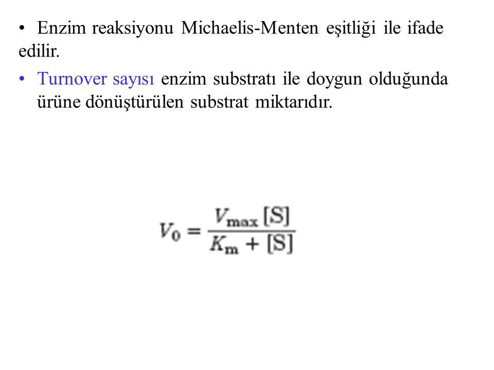 Enzim reaksiyonu Michaelis-Menten eşitliği ile ifade edilir. Turnover sayısı enzim substratı ile doygun olduğunda ürüne dönüştürülen substrat miktarıd