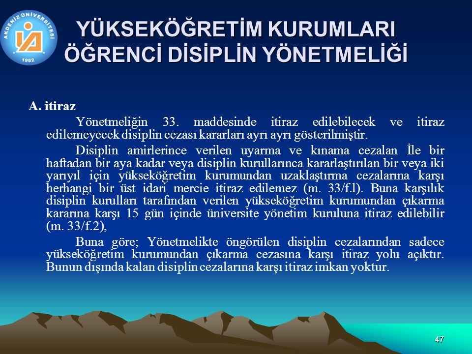 47 YÜKSEKÖĞRETİM KURUMLARI ÖĞRENCİ DİSİPLİN YÖNETMELİĞİ A.