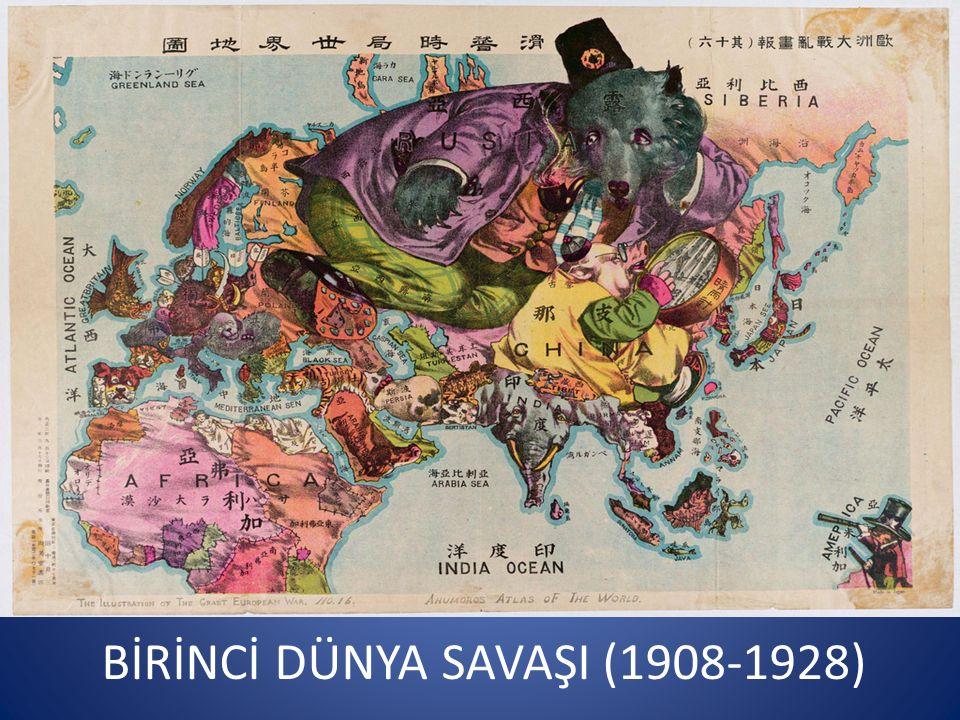 BİRİNCİ DÜNYA SAVAŞI (1908-1928)