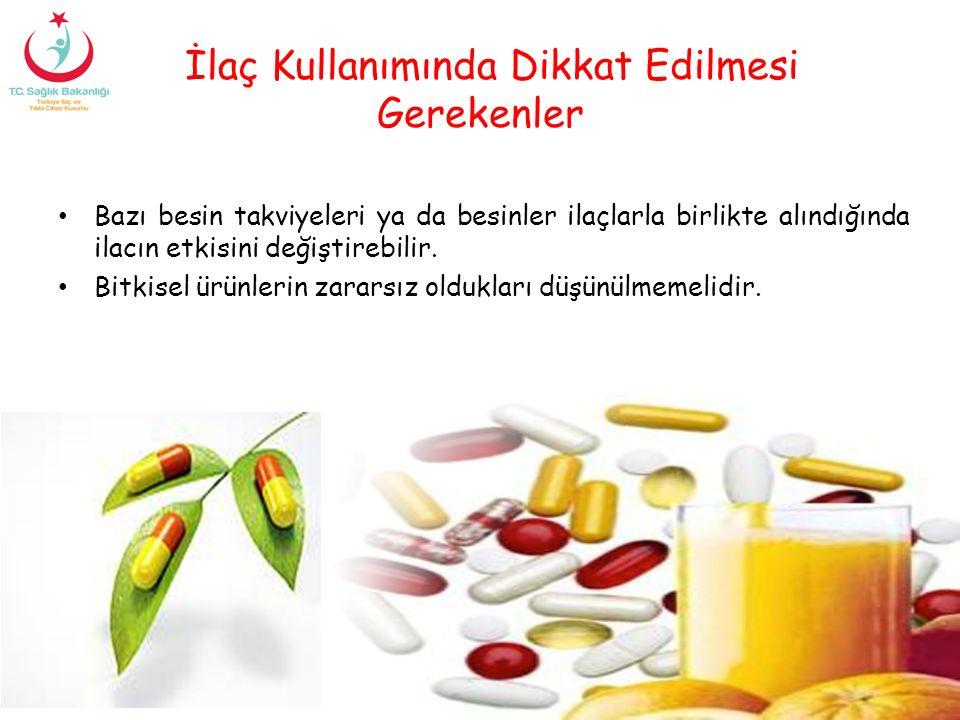İlaç Kullanımında Dikkat Edilmesi Gerekenler Bazı besin takviyeleri ya da besinler ilaçlarla birlikte alındığında ilacın etkisini değiştirebilir. Bitk
