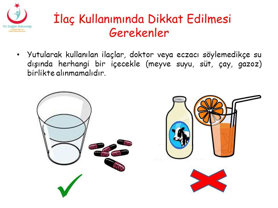 İlaç Kullanımında Dikkat Edilmesi Gerekenler Yutularak kullanılan ilaçlar, doktor veya eczacı söylemedikçe su dışında herhangi bir içecekle (meyve suy