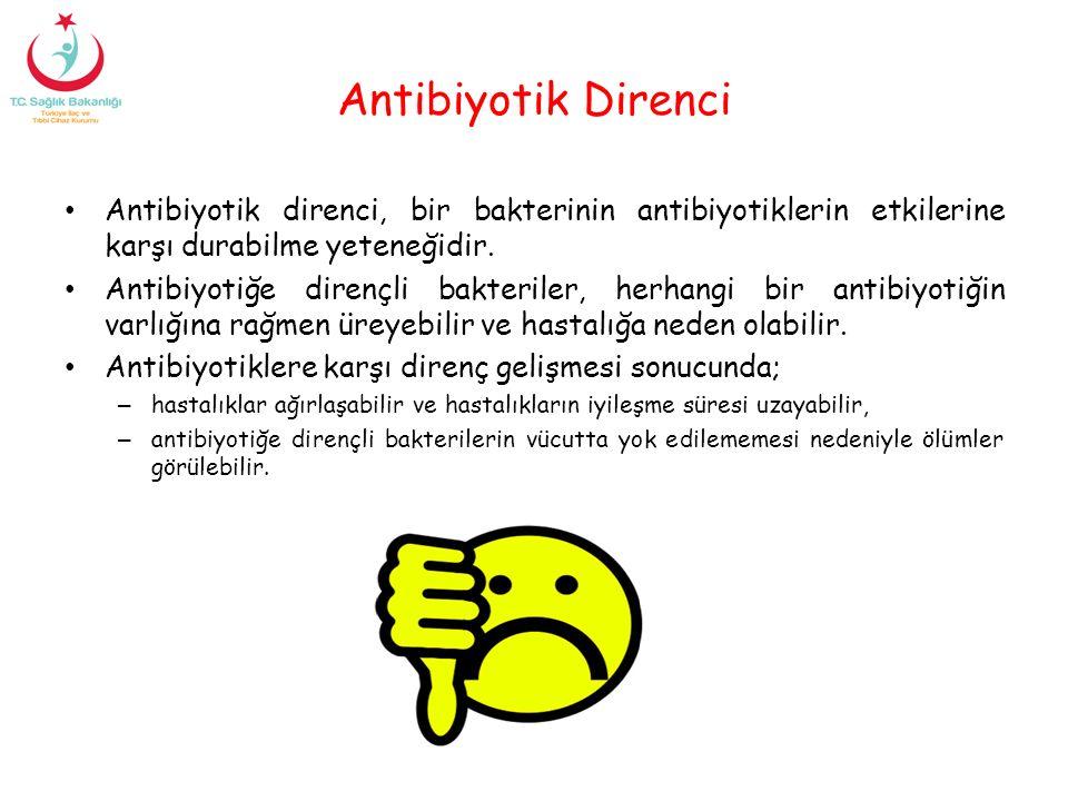 Antibiyotik Direnci Antibiyotik direnci, bir bakterinin antibiyotiklerin etkilerine karşı durabilme yeteneğidir. Antibiyotiğe dirençli bakteriler, her