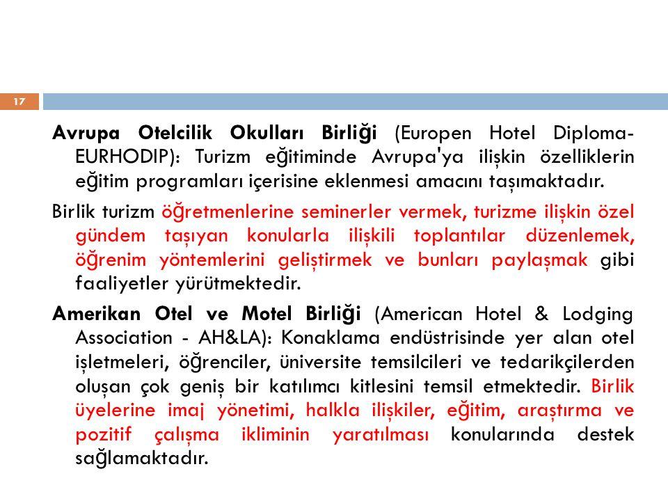 Avrupa Otelcilik Okulları Birli ğ i (Europen Hotel Diploma- EURHODIP): Turizm e ğ itiminde Avrupa'ya ilişkin özelliklerin e ğ itim programları içerisi