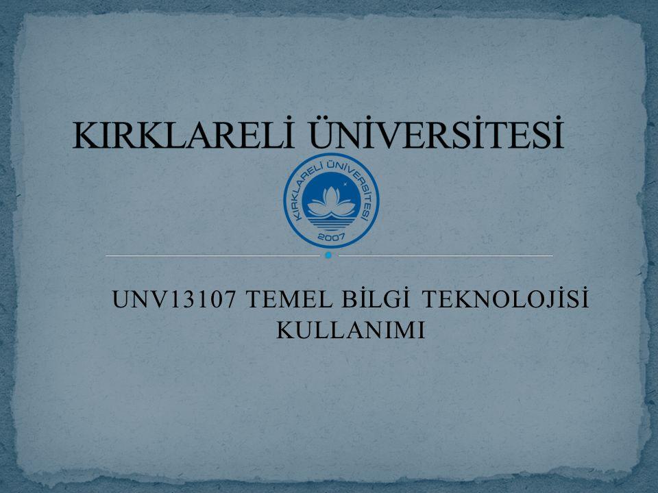 UNV13107 TEMEL BİLGİ TEKNOLOJİSİ KULLANIMI