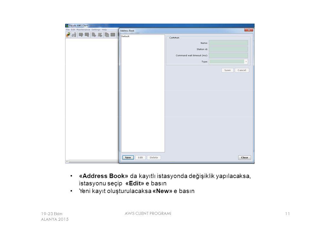 «Address Book» da kayıtlı istasyonda değişiklik yapılacaksa, istasyonu seçip «Edit» e basın Yeni kayıt oluşturulacaksa «New» e basın AWS CLIENT PROGRA