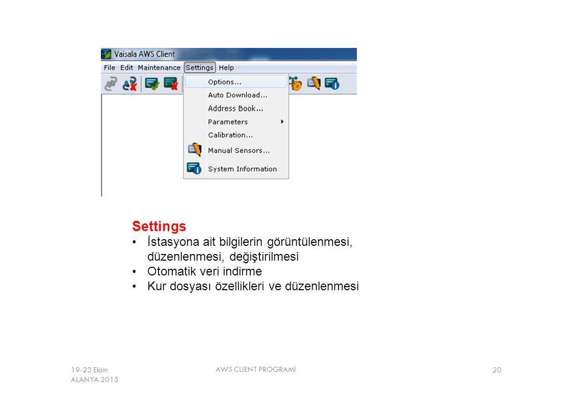 Settings AWS CLIENT PROGRAMI 20 İstasyona ait bilgilerin görüntülenmesi, düzenlenmesi, değiştirilmesi Otomatik veri indirme Kur dosyası özellikleri ve
