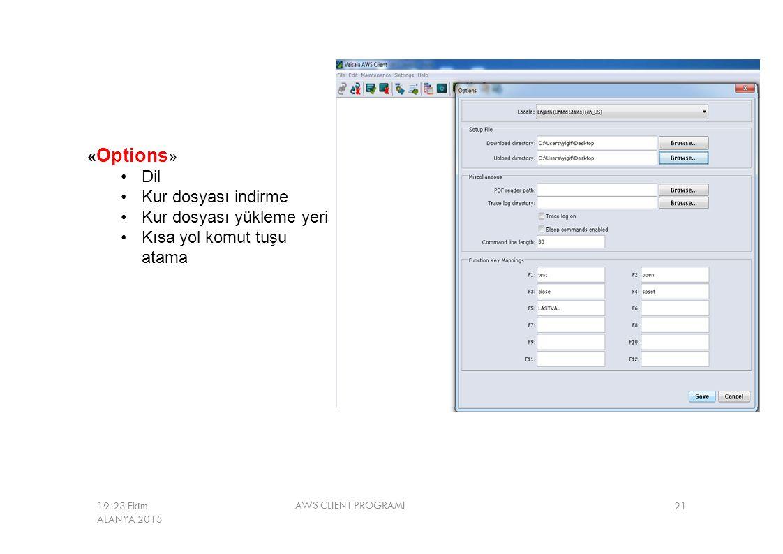 « Options » Dil Kur dosyası indirme Kur dosyası yükleme yeri Kısa yol komut tuşu atama AWS CLIENT PROGRAMI 2119-23 Ekim ALANYA 2015