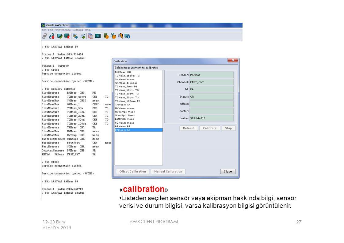 « calibration » Listeden seçilen sensör veya ekipman hakkında bilgi, sensör verisi ve durum bilgisi, varsa kalibrasyon bilgisi görüntülenir. AWS CLIEN