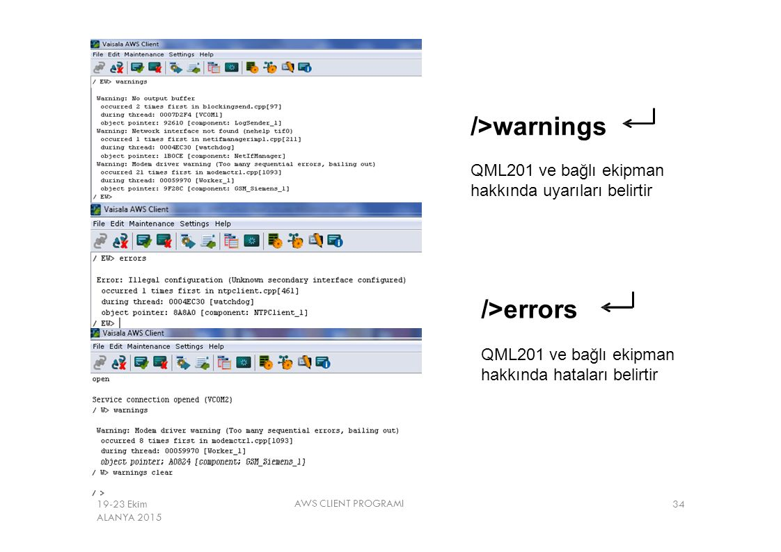 />warnings QML201 ve bağlı ekipman hakkında uyarıları belirtir />errors QML201 ve bağlı ekipman hakkında hataları belirtir AWS CLIENT PROGRAMI 3419-23