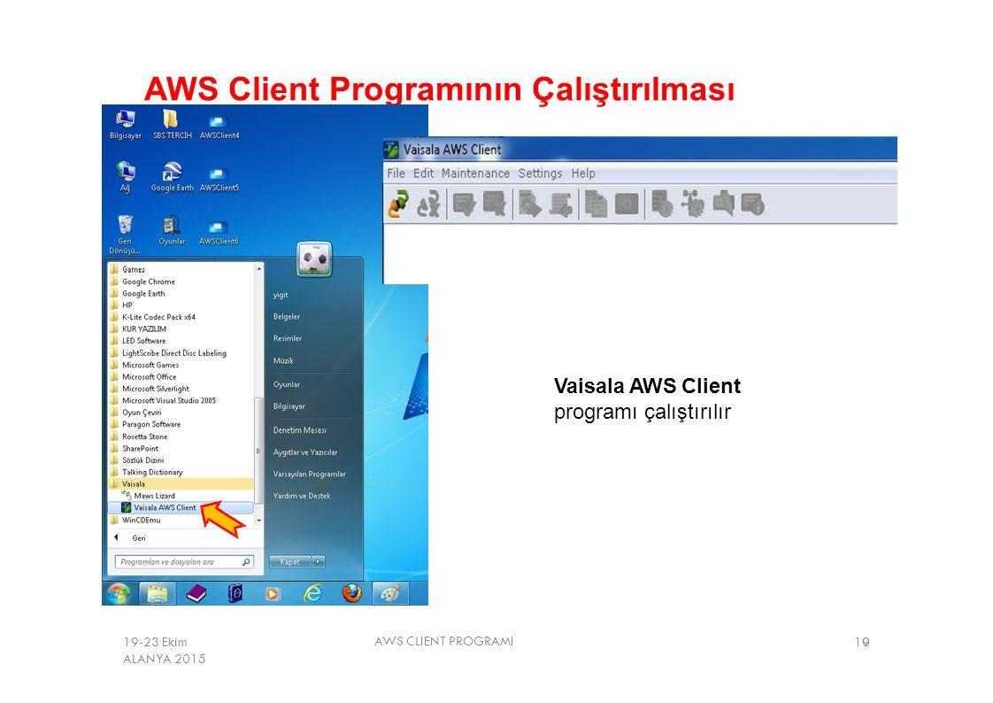 AWS Client Programının Çalıştırılması Vaisala AWS Client programı çalıştırılır AWS CLIENT PROGRAMI 10919-23 Ekim ALANYA 2015