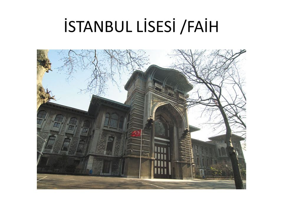 İSTANBUL LİSESİ /FAİH
