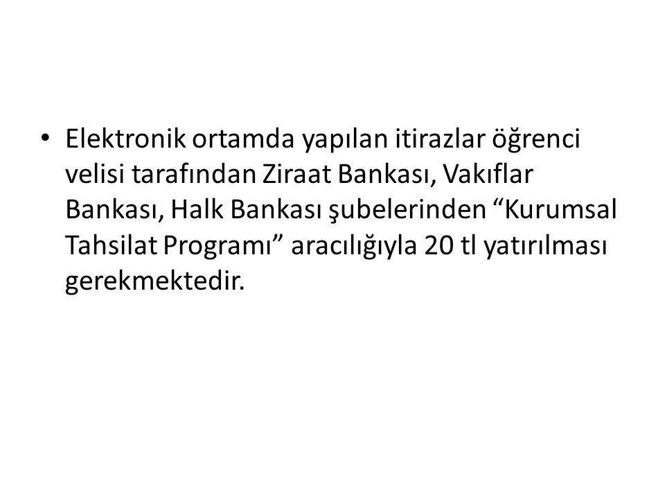 """Elektronik ortamda yapılan itirazlar öğrenci velisi tarafından Ziraat Bankası, Vakıflar Bankası, Halk Bankası şubelerinden """"Kurumsal Tahsilat Programı"""