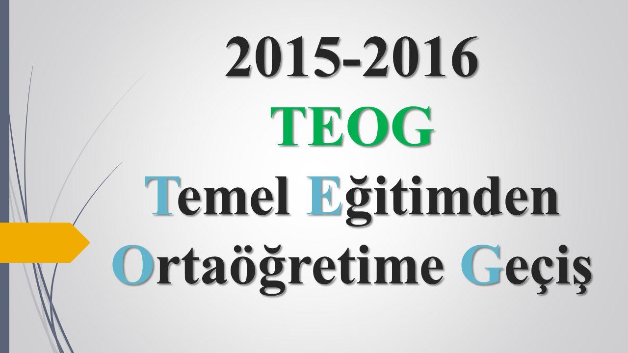 2015-2016 TEOG Temel Eğitimden Ortaöğretime Geçiş