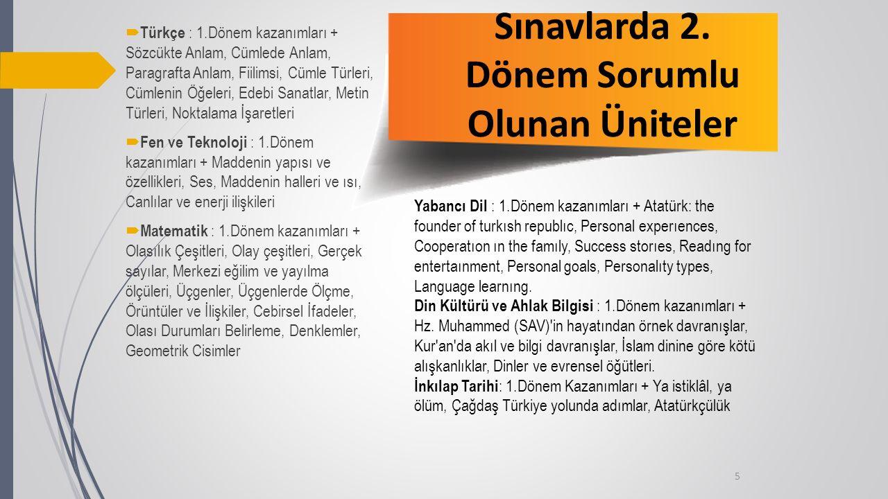 6 TÜRKÇE SORULARININ DEĞERLENDİRİLMESİ TEOG sınavlarında Türkçe bölümünde 8.