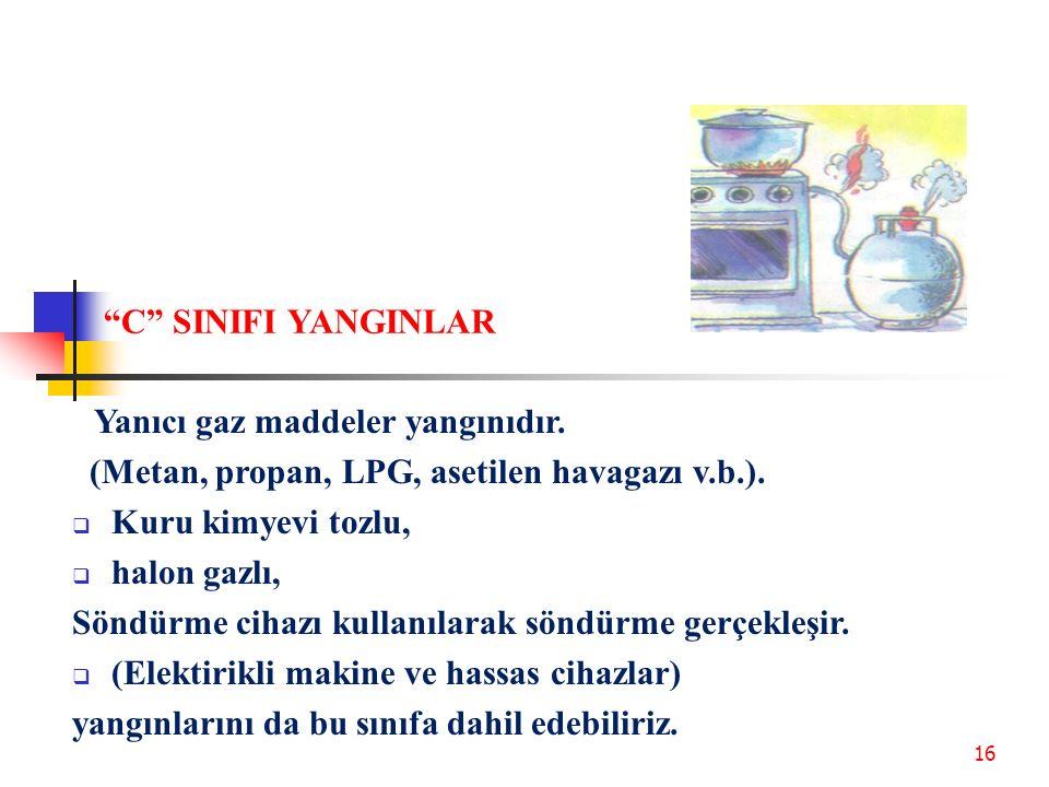 """15 """"B"""" SINIFI YANGINLAR Yanabilen sıvılar bu sınıfa girer  (Benzin, benzol, yağlar, yağlı boyalar, katran v.s.). petrol türevleri, alkol, yağlı boya,"""