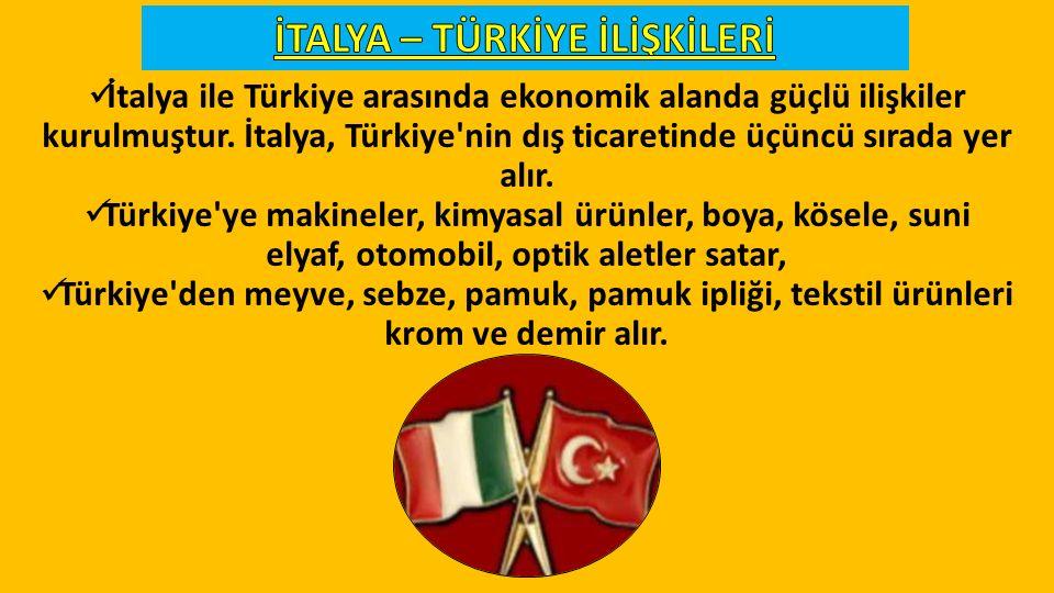 İtalya ile Türkiye arasında ekonomik alanda güçlü ilişkiler kurulmuştur.