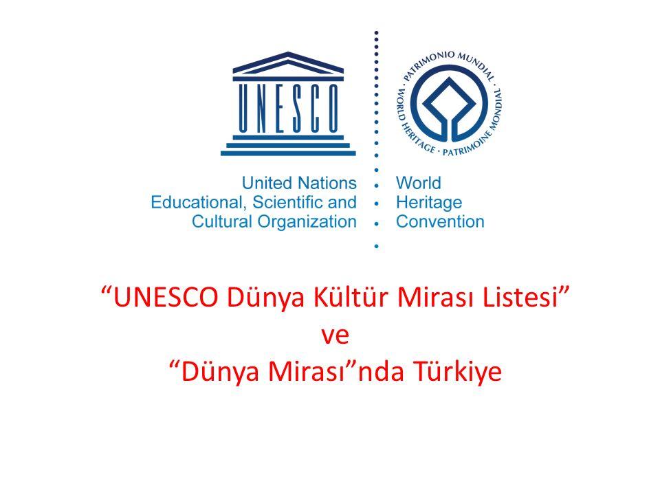 """""""UNESCO Dünya Kültür Mirası Listesi"""" ve """"Dünya Mirası""""nda Türkiye"""