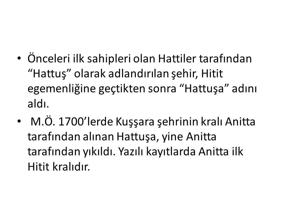 Önceleri ilk sahipleri olan Hattiler tarafından Hattuş olarak adlandırılan şehir, Hitit egemenliğine geçtikten sonra Hattuşa adını aldı.