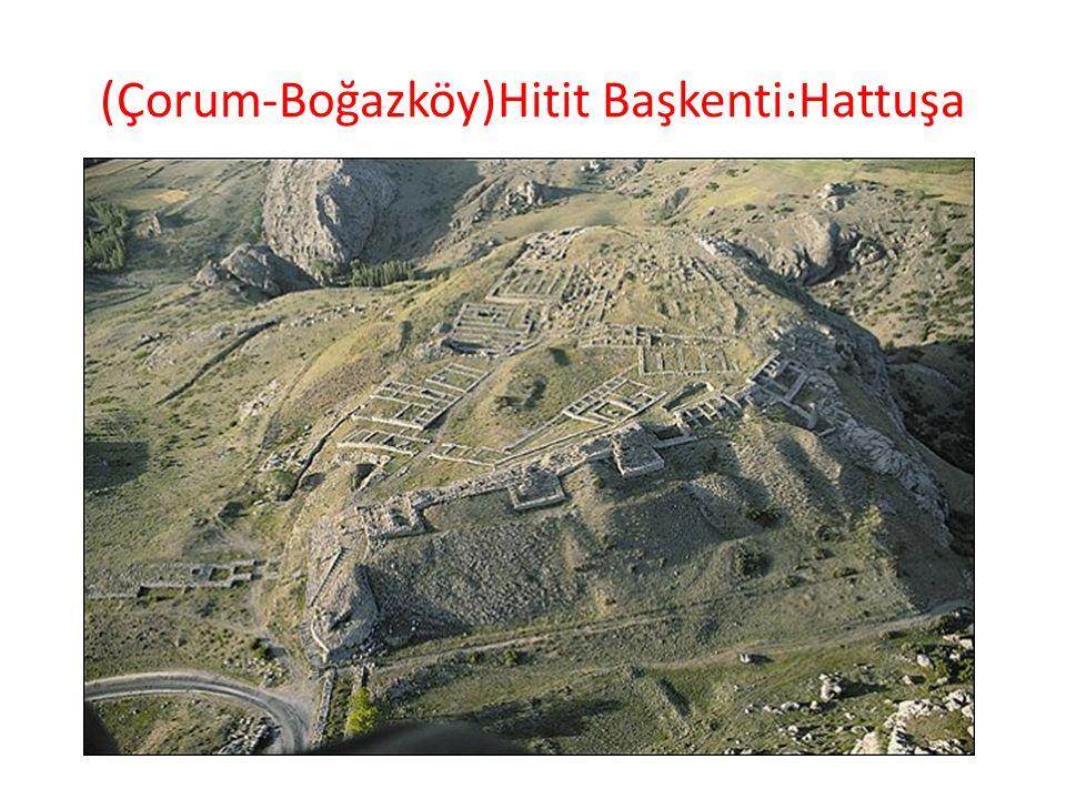 (Çorum-Boğazköy)Hitit Başkenti:Hattuşa
