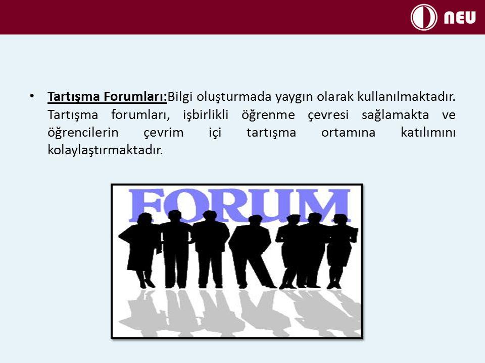 Tartışma Forumları:Bilgi oluşturmada yaygın olarak kullanılmaktadır.