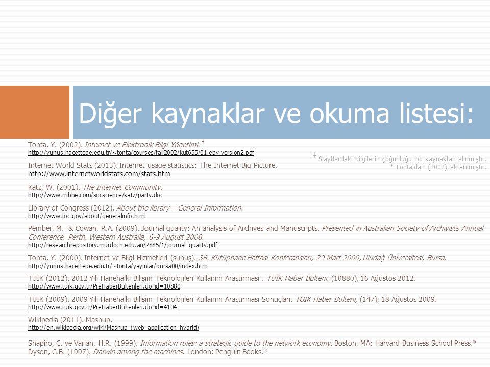 Tonta, Y. (2002). Internet ve Elektronik Bilgi Yönetimi. ‡ http://yunus.hacettepe.edu.tr/~tonta/courses/fall2002/kut655/01-eby-version2.pdf Internet W