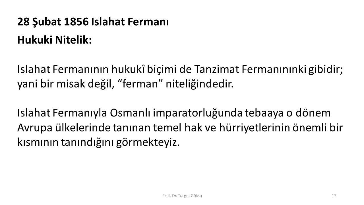 Prof.Dr. Turgut Göksu18 Kanun-u Esasi (23 Aralık 1876) I.Meşrutiyet Padişah: II.