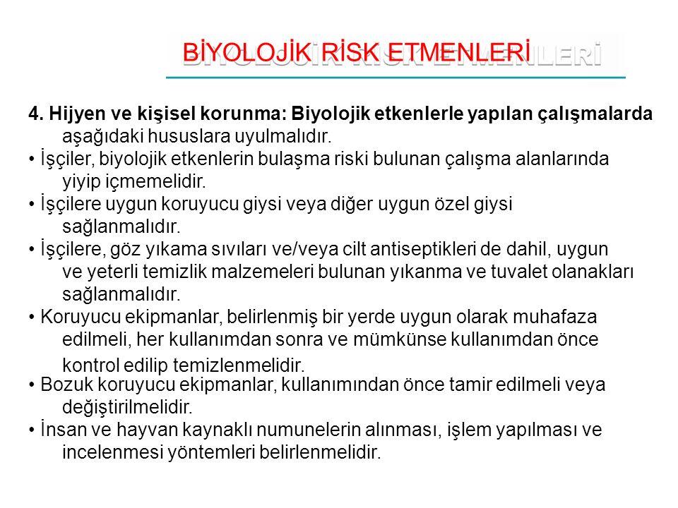 BİYOLOJİK RİSK ETMENLERİ 4.