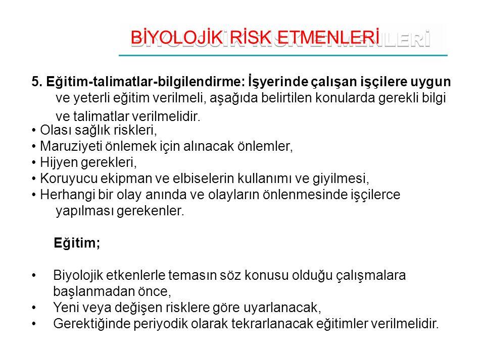 BİYOLOJİK RİSK ETMENLERİ 5.