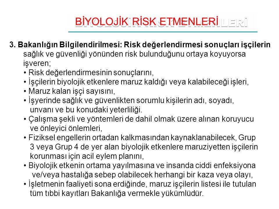 BİYOLOJİK RİSK ETMENLERİ 3.