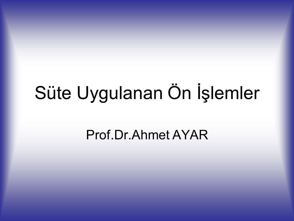 Süte Uygulanan Ön İşlemler Prof.Dr.Ahmet AYAR