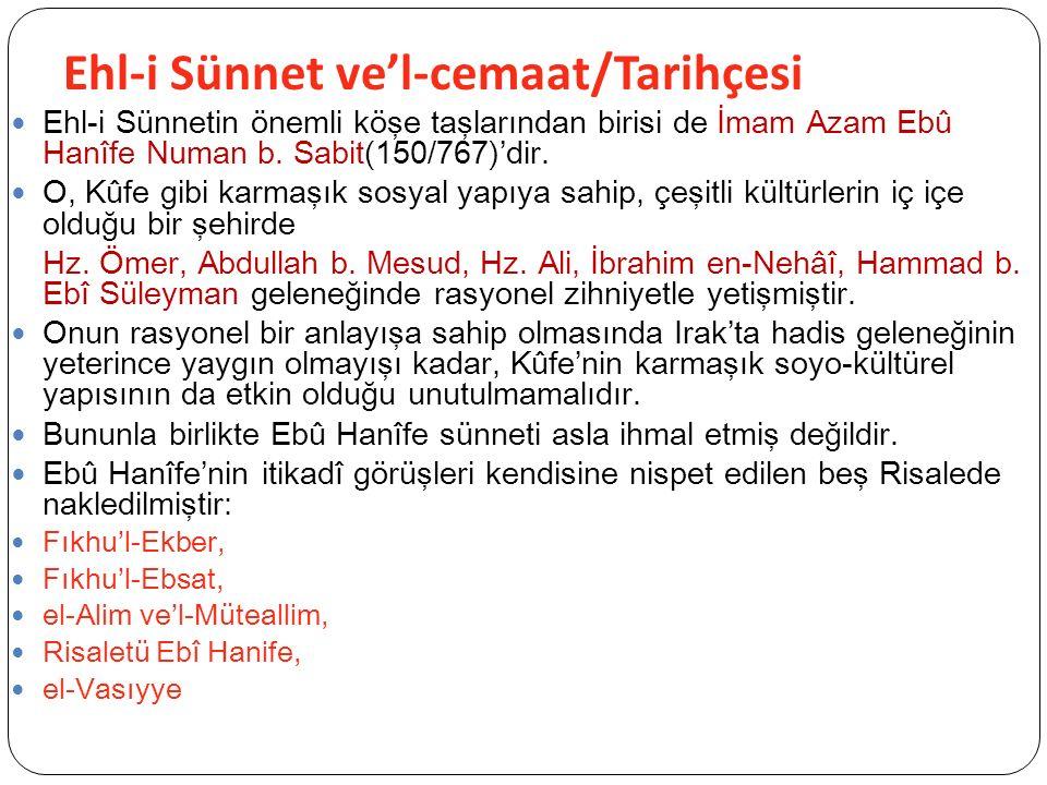 Ehl-i Sünnet ve'l-cemaat/Tarihçesi Ehl-i Sünnetin önemli köşe taşlarından birisi de İmam Azam Ebû Hanîfe Numan b.