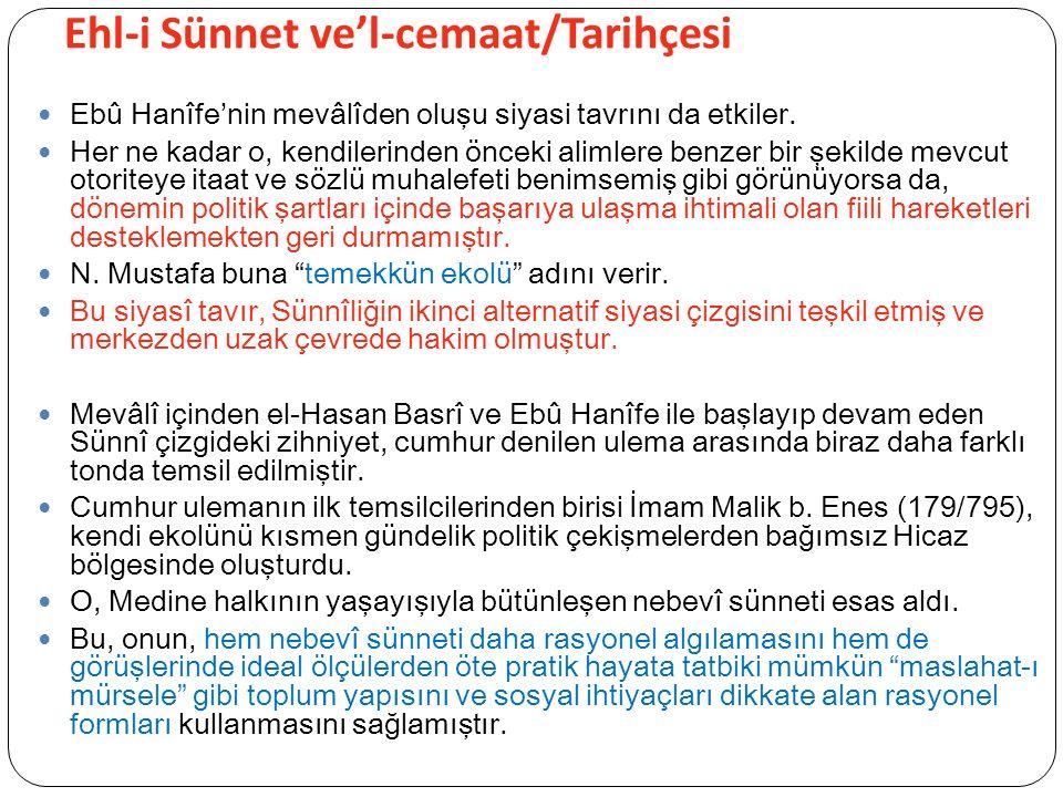 Ehl-i Sünnet ve'l-cemaat/Tarihçesi Ebû Hanîfe'nin mevâlîden oluşu siyasi tavrını da etkiler.